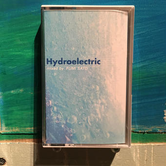 (MIXTAPE) FUMI SATO / Hydroelectric       <MIX / house>