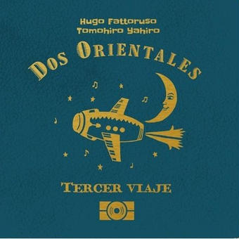 (CD)  DOS ORIENTALES / Tercer Viaje   <latin / 南米 / jazz>