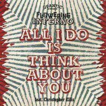 """(7"""") QUANTIC PRESENTA FLOWERING INFERNO / All I Do Is Think About You"""