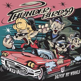 THUNDERBIRD59セカンドミニアルバム「DRIVIN' MY WHEELS」