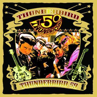 極蔵ロカビリーもやってます‼︎ THUNDERBIRD59 初CD 「THUNDERBIRD」