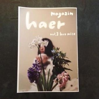 haer magazine ハエルマガジン vol.3~ホットミルク~