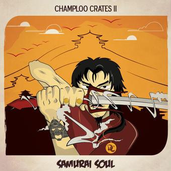 Champloo Crates 2 - Samurai Soul