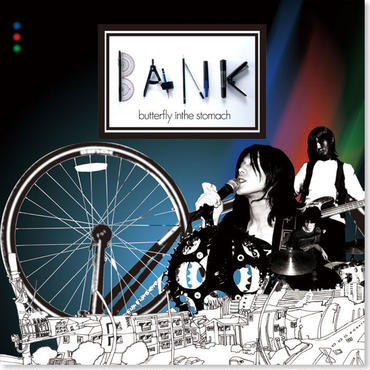 butterfly inthe stomach『BANK』