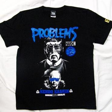 PROBLEMS(ケンドー・カシン)