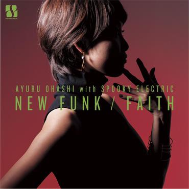 【SPLASHリリース記念20%OFF】通常盤》大橋歩夕 with SPOOKY ELECTRIC「NEW FUNK / FAITH」7'Vinyl(税、送料込み)