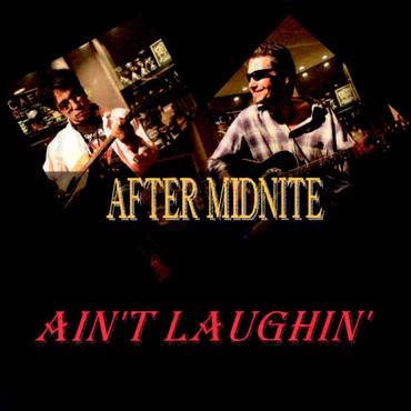 AIN'T LAUGHIN' by AFTER MIDNITE (CD)