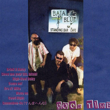 BAJA BLUE II - Good Time (CD)