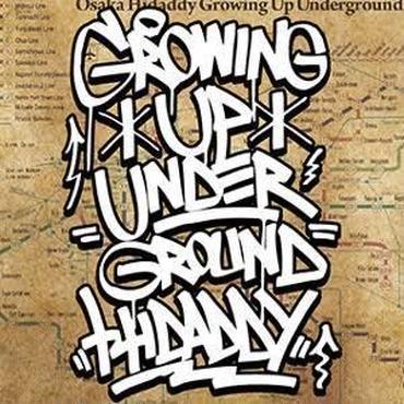 HIDADDY - Growing Up Underground