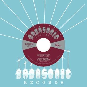 Caz Gardiner & The Badasonics/Never Gonna Let b/w Tic Tac Toe 7inch