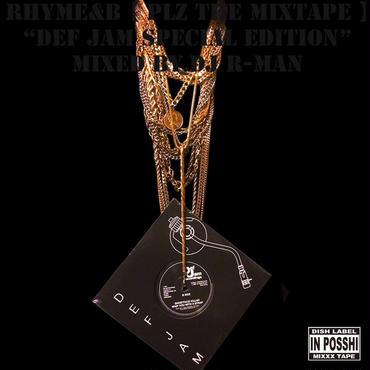 RHYME&B / DEF JAM SPECIAL EDITION ( mixed DJ R-MAN )
