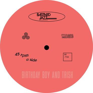 BIRTHDAY BOY & TRISH MAGIC b/w CHANCE TO GO FAR 7inch