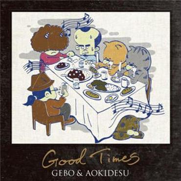 GEBO & AOKIDESU - GOOD TIMES [CD]