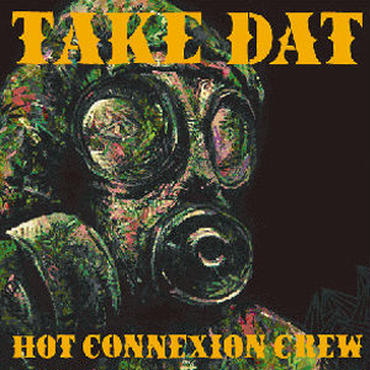 HOT CONNEXION CREW /TAKE DAT