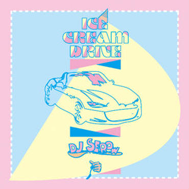 DJ SEROW/ICE CREAM DRIVE