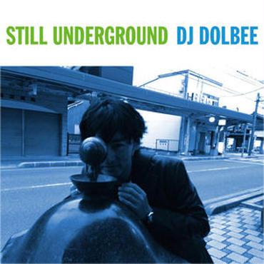 DJ DOLBEE/STILL UNDERGROUND