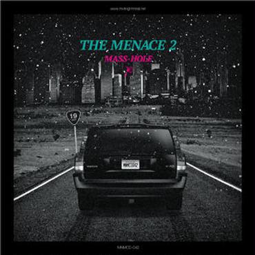 MASS-HOLE/THE MENACE 2