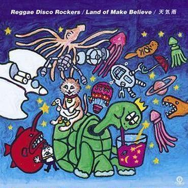 Reggae Disco Rockers - Land Of Make Believe / 天気雨 7inch