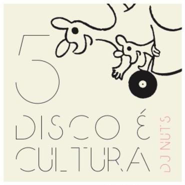 DJ NUTS/DISCO É CULTURA 5