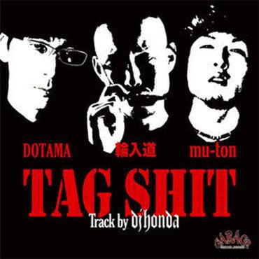 """四月下旬 - 輪入道 x DOTAMA x mu-ton - TAG SHIT (track by dj Honda) [7""""]"""
