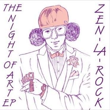 ZEN-LA-ROCK / THE NIGHT OF ART EP