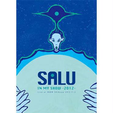 SALU - IN MY SHOW -2012- Live at WWW Shibuya 2012.11.2 [DVD]