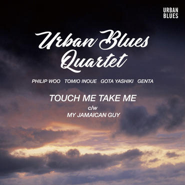 URBAN BLUES QUARTET/TOUCH ME TAKE ME-MY JAMAICAN GUY