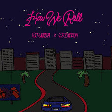 DJ QUESTA & DJ ENDRUN/HOW WE ROLL