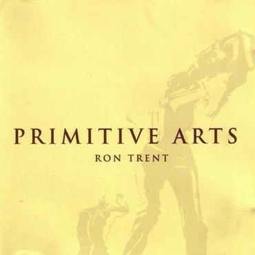 Ron Trent/Primitive Arts (2018 Re-Issue) -3LP-