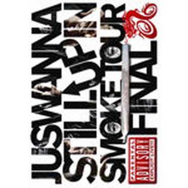 JUSWANNA - STILL UP IN SMOKE TOUR FINAL [DVD]