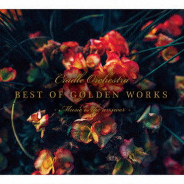 CRADLE (CRADLE ORCHESTRA) / Best of golden works -Music is the answer-