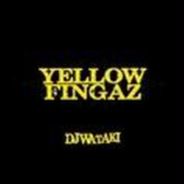 DJ WATAKI / YELLOW FINGAZ