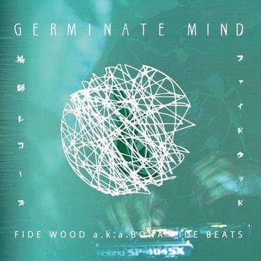 FIDE WOOD a.k.a. BONA FIDE BEATS - GERMINATE MIND (CD)