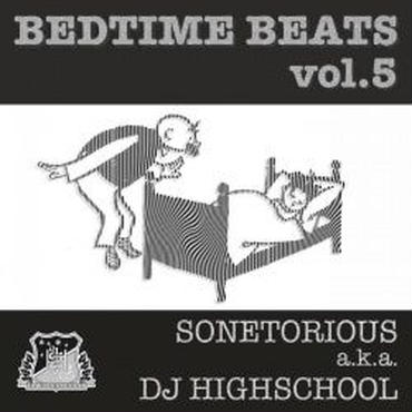 SONETORIOUS aka DJ HIGHSCHOOL bed time beats vol.5