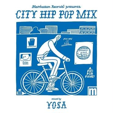 "YOSA / Manhattan Records presents ""CITY HIP POP MIX"" mixed by YOSA"
