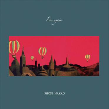 2/7 SHOKI NAKAO - love again [CD]