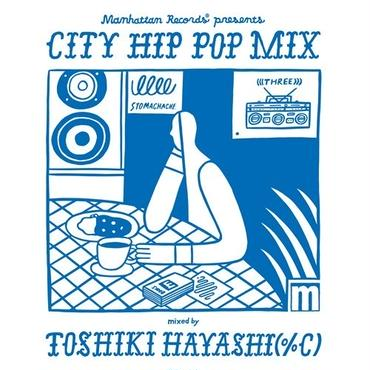 4/25 - V.A. (MIXED BY TOSHIKI HAYASHI[%C]) / CITY HIP POP MIX