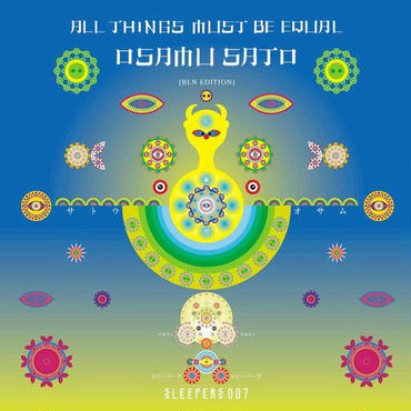 OSAMU SATO / ALL THINGS MUST BE EQUAL BLN EDITION