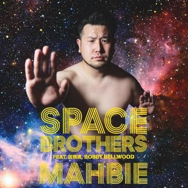 "MAHBIE - Space Brothers feat. 田我流,Bobby Bellwood [7""]"
