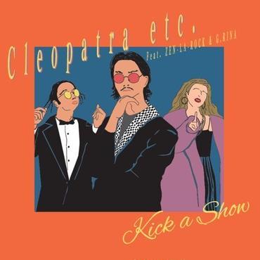 """6/27 - Kick a Show - Cleopatra etc. feat. ZEN-LA-ROCK & G.Rina [7""""]"""