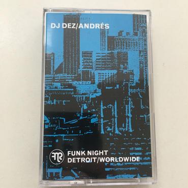 DJ DEZ (a.k.a. ANDRES FROM SLUM VILLAGE) DJ DEZ/ANDRES X FUNK NIGHT CASSETTE MIXTAPE