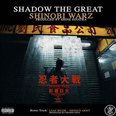Shadow The Great&Loaf Muzik/Shinobi Warz/ShoGun Army