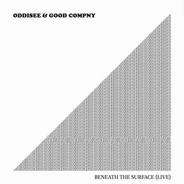 "ODDISEE & GOOD COMPNY / BENEATH THE SURFACE (LIVE) ""CD"""