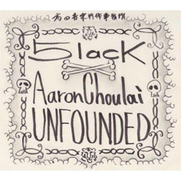 5LACK x AARON CHOULAI - UNFOUNDED