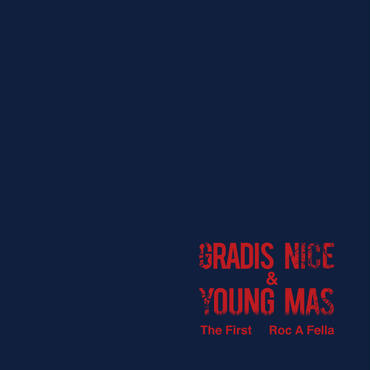 GRADIS NICE&YOUNG MAS - Roc A Fella / The First(7inch)