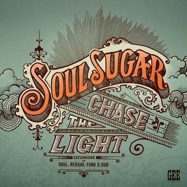 Soul Sugar Chase The Light Dub LP