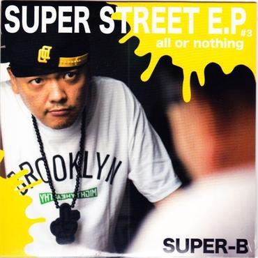 SUPER-B / Super Street E.P #3