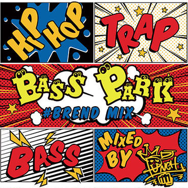 BASS PARK #BREND MIX / DJ PUNCH