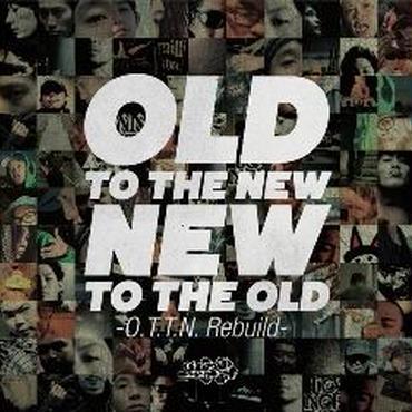 V.A. / OLD TO THE NEW/NEW TO THE OLD ~O.T.T.N. rebuild~