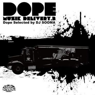 DOPE MUZIK DELIVERY 3 / DJ SOOMA